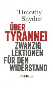 Timothy Snyder - Über Tyrannei